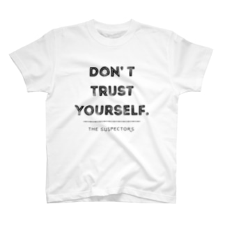 Don't trust yourself T-shirts