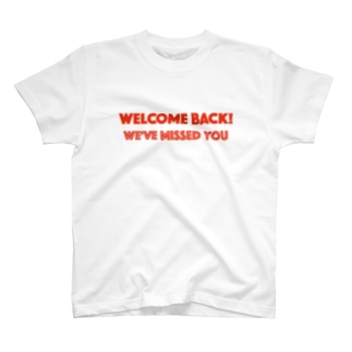 WELCOME BACK! We've missed you T-shirts