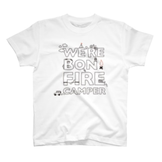We're Bonfire Camper T-shirts