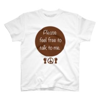 気軽に話しかけてね! T-shirts