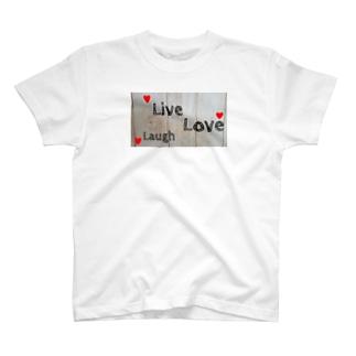 Live Love Laugh. T-shirts