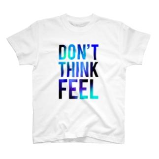 DON'T THINK FEEL BL T-shirts
