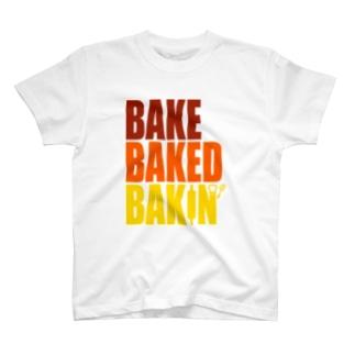 BAKE BAKED BAKIN'  T-shirts