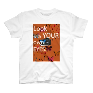 Look with Your Own Eyes T-shirts
