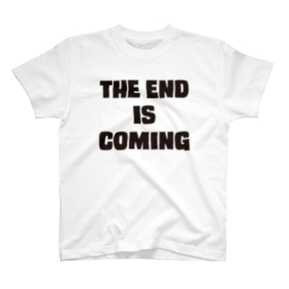 THE END IS COMING T-shirts