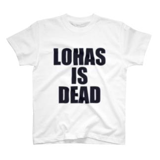LOHASISDEAD T-shirts