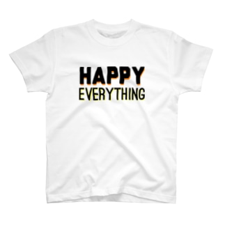 HAPPY EVERYTHING T-shirts