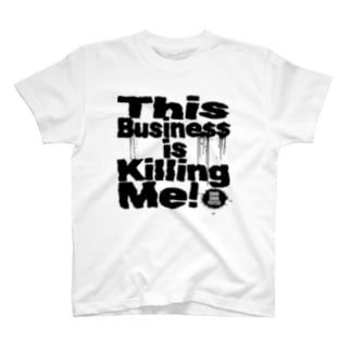 This Business is Killing Me 01bk Tee  T-shirts