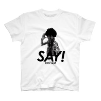 SAY! T-shirts