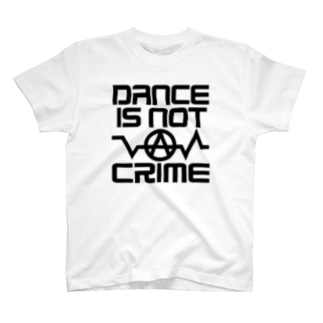 DANCE IS NOT A CRIME T-shirts