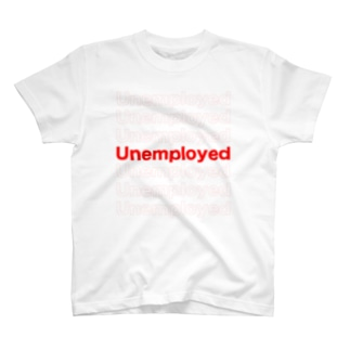 Unemployed<失業者> T-shirts