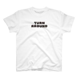 TURN AROUND T-shirts
