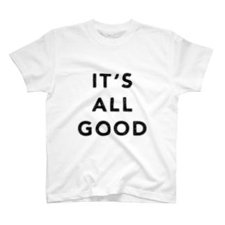 IT'S ALL GOOD T-shirts