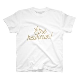 Être heureux!  T-shirts