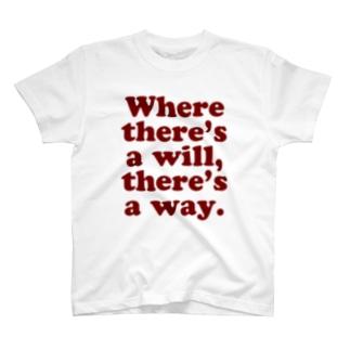 意志のあるところには道がある。 T-shirts