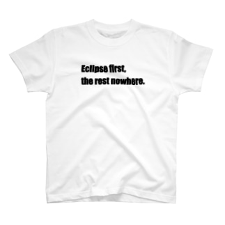 Eclipse first, the rest nowhere. T-Shirt