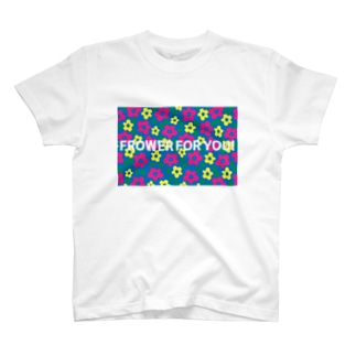 FLOWER FOR YOU T-shirts