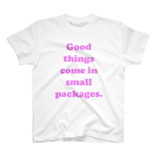 Good things come in small packages.(pink) T-shirts