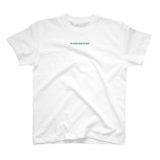 no more and no less GREEN T-shirts