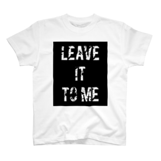 LEAVE IT TO ME T-shirts