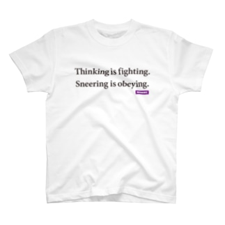 [REFERENCE] Thinking is fighting. T-shirts