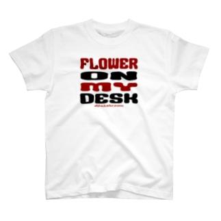 mahshroomのmahshroom 『flower on my desk』 T-Shirt