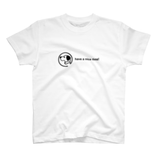 have a nice time! T-Shirt