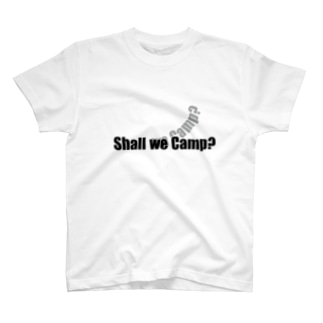 Shall we camp? T-shirts