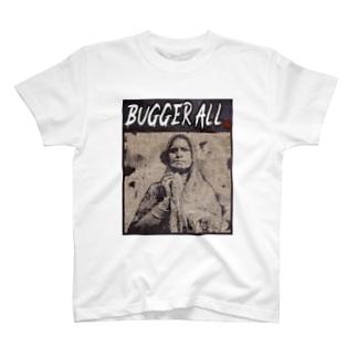 BUGGER ALL T-Shirt