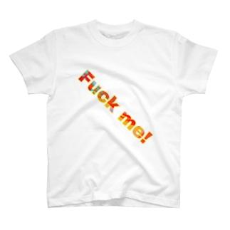 F@#% me! T-shirts