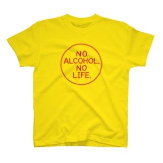 NO ALCOHOL, NO LIFE. T-shirts