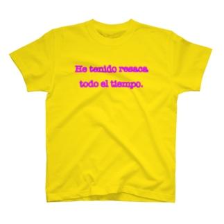He tenido resaca todo el tiempo.(Tシャツ版) T-shirts