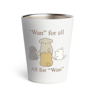 """""""Wan"""" for all, all for """"Wan"""". Thermo Tumbler"""
