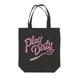 play dirty Tote bags