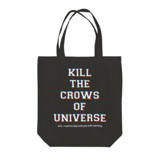 KILL the CROWS of UNIVERSE Tote bags