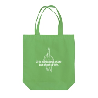 It is not length of life, but depth of life. Tote bags
