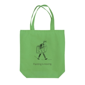 Painting is moving.  Tote bags