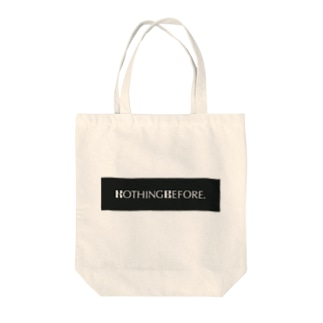 Nothing Before Tote bags