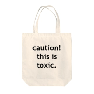 caution!this is toxic. Tote bags
