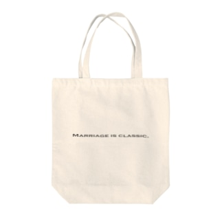Marriage is classic. Tote bags