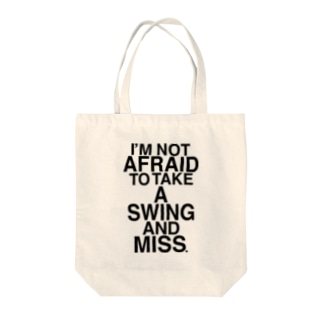 NOT AFRAID SWING AND MISS Tote bags