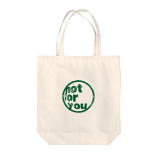 Not for you Tote bags