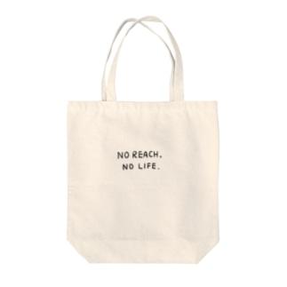 No Reach, No Life. トートバッグ