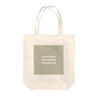 #something #something #something Tote bags