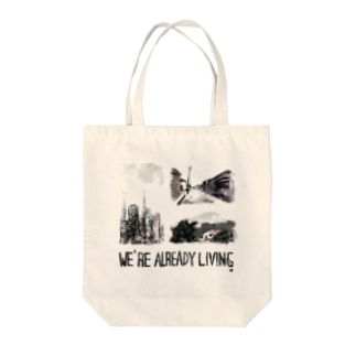 WE'RE ALREADY LIVING Tote bags