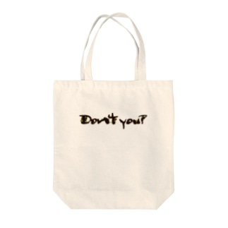 Don't you? Tote bags