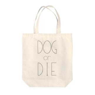 DOG or DIE Tote bags