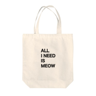 All I Need Is Meow Tote bags