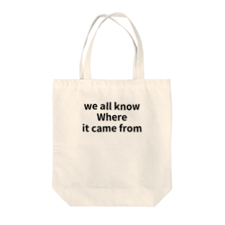 Hirokunのwe all know Where it came from Tote bags