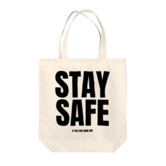 STAY SAFE IF YOU LOVE SOME ONE / フロントプリント Tote Bag